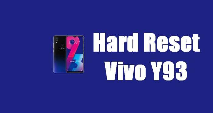 Cara Reset Hp Vivo Y93