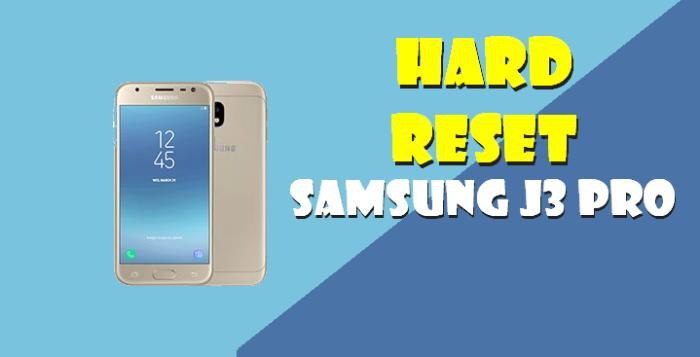 Cara Hard Reset Samsung J3 Pro