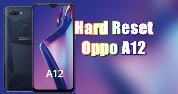 Cara Reset Hp Oppo A12