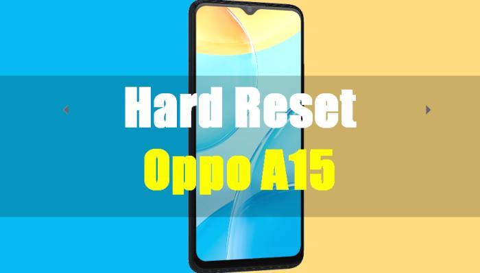Cara Reset Hp Oppo A15