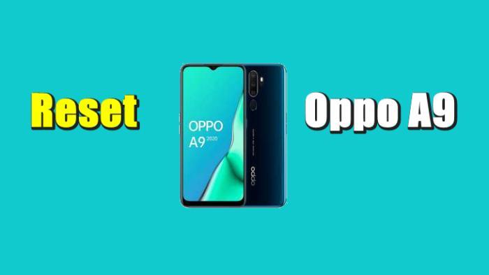 Cara Reset Hp Oppo A9
