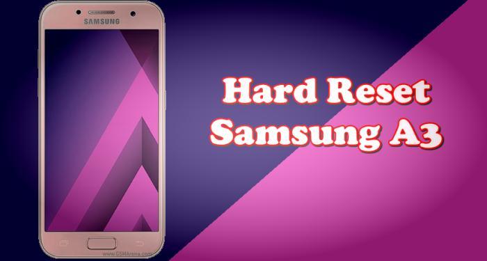 Cara Reset Hp Samsung A3
