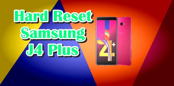 Cara Reset Hp Samsung J4 Plus