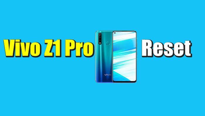 Cara Reset Hp Vivo Z1 Pro