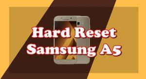 Cara Reset Hp Samsung A5
