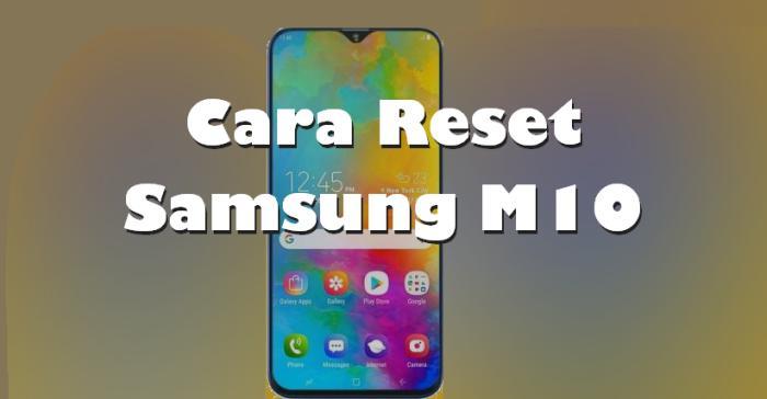 Cara Reset Samsung M10