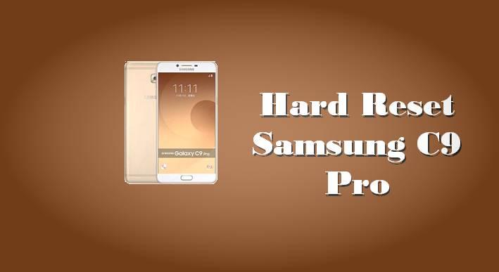 Cara Reset Hp Samsung C9 Pro