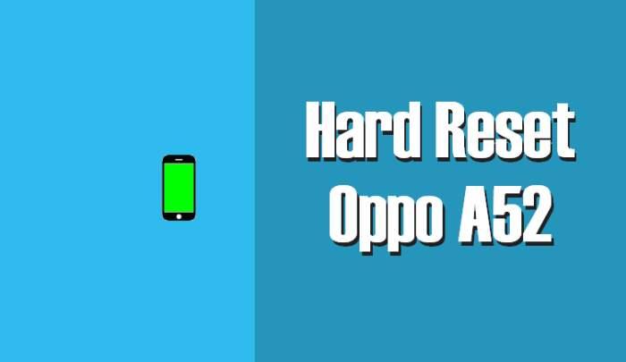 Cara Reset Oppo A52