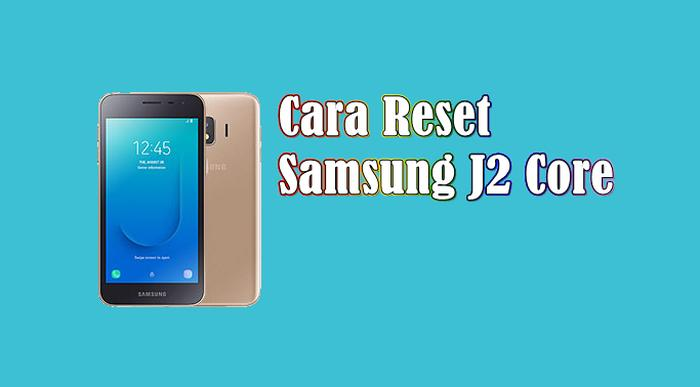 Cara Reset Samsung J2 Core